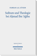Sufitum und Theologie bei A¿mad Ibn ¿Agiba