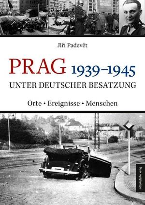 Jiří Padevět / Kathrin Janka. Prag 1939–1945 unter deutscher Besatzung - Orte | Ereignisse | Menschen. Mitteldeutscher Verlag, 2020.