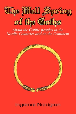 Nordgren, Ingemar. The Well Spring of the Goths: A