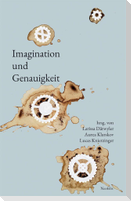 Imagination und Genauigkeit