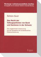 Das Recht der Vollzugspolizeien von Bund und Kantonen in der Schweiz