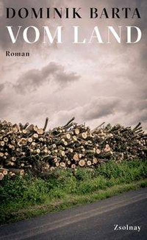 Dominik Barta. Vom Land - Roman. Zsolnay, Paul, 2020.