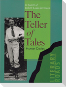 The Teller of Tales: In Search of Robert Louis Stevenson