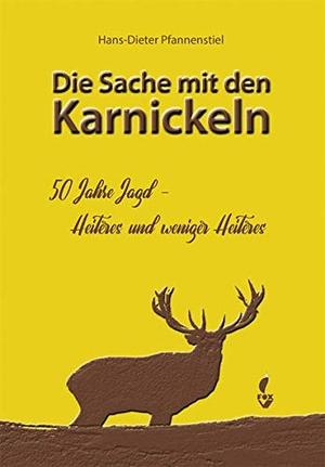 Pfannenstiel, Hans-Dieter. Die Sache mit den Karnickeln - 50 Jahre Jagd - Heiteres und weniger Heiteres. NWM-Verlag, 2021.