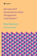 Wie kann NLP konstruktives Fehler-Management unterstützen ?