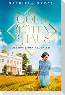 Das Goldblütenhaus - Der Ruf einer neuen Zeit