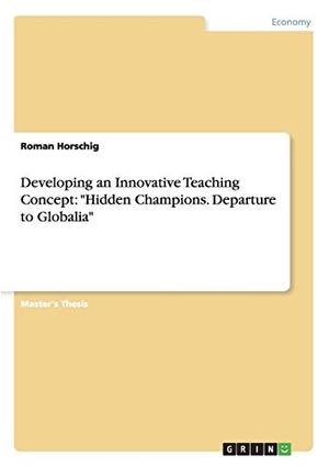 Horschig, Roman. Developing an Innovative Teaching