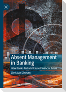 Absent Management in Banking