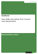 Franz Kafka, Das nächste Dorf - Versuch einer Interpretation