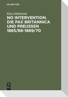 No Intervention. Die Pax Britannica und Preußen 1865/66-1869/70