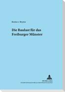 Die Baulast für das Freiburger Münster