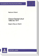 Cherut-Gachal-Likud 1965 bis 1977