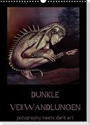 Dunkle Verwandlungen - photography meets dark art (Wandkalender 2022 DIN A3 hoch)