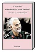 Wer war Genaral Qassem Soleimani?