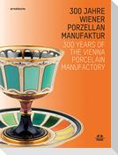 300 Jahre Wiener Porzellanmanufaktur / 300 Years of the Vienna Porcelain Manufactory