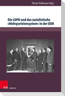 Die LDPD und das sozialistische »Mehrparteiensystem« in der DDR