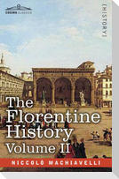 The Florentine History Volume II