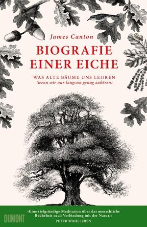 Canton, James. Biografie einer Eiche. DuMont Buchverlag GmbH, 2021.