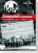 Zwangsarbeit in Saarbrücken
