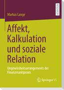 Affekt, Kalkulation und soziale Relation
