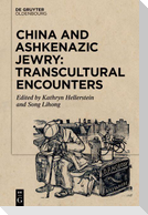 China and Ashkenazic Jewry: Transcultural Encounters