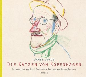 James Joyce / Wolf Erlbruch / Harry Rowohlt. Die Katzen von Kopenhagen. Hanser, Carl, 2013.