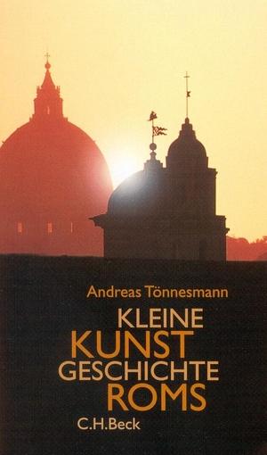 Andreas Tönnesmann. Kleine Kunstgeschichte Roms. C.H.Beck, 2002.