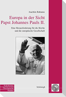 Europa in der Sicht Papst Johannes Pauls II