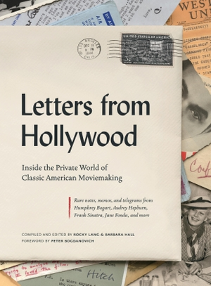Lang, Rocky / Barbara Hall. Letters from Hollywood - Inside the Private World of Classic American Moviemaking. Abrams, 2019.