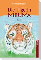 Die Tigerin Miruma