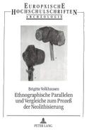 Ethnographische Parallelen und Vergleiche zum Prozeß der Neolithisierung