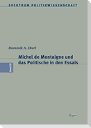 Michel de Montaigne und das Politische in den Essais