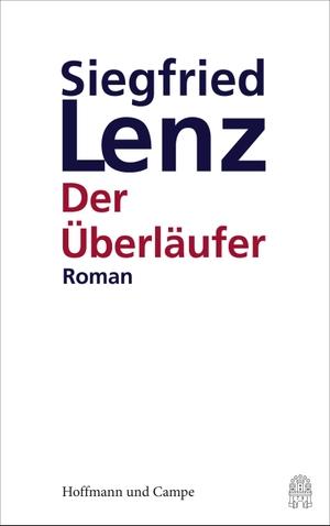 Siegfried Lenz. Der Überläufer. Hoffmann und Campe, 2016.