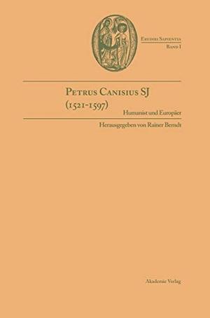 Rainer Berndt S.J.. Petrus Canisius SJ (1521-1597) - Humanist und Europäer. De Gruyter, 2000.