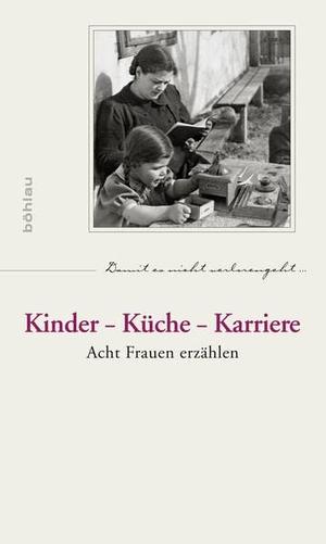Kinder - Küche - Karriere - Acht Frauen erzählen