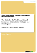 The Battle for the Worldwide Natural Resources - International Strategies and their Impacts