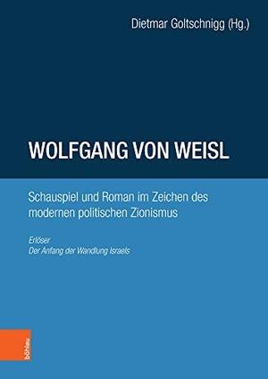 Dietmar Goltschnigg. Wolfgang von Weisl: Schauspie
