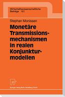 Monetäre Transmissionsmechanismen in realen Konjunkturmodellen