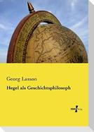 Hegel als Geschichtsphilosoph