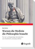 Warum die Medizin die Philosophie braucht