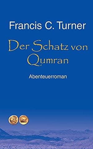 Turner, Francis C.. Der Schatz von Qumran. Books on Demand, 2021.