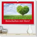 Botschaften mit Herz! (Premium, hochwertiger DIN A2 Wandkalender 2021, Kunstdruck in Hochglanz)