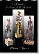 Skulpturen aus Holz und Hämatit - Werner Baum (Wandkalender 2022 DIN A3 hoch)