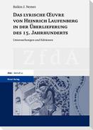 Das lyrische OEuvre von Heinrich Laufenberg in der Überlieferung des 15. Jahrhunderts