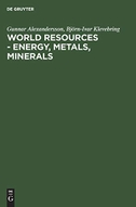 World resources - Energy, metals, minerals
