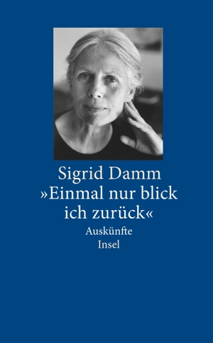 """Sigrid Damm / Hans-Joachim Simm. """"Einmal nur blick ich zurück"""" - Auskünfte. Insel Verlag, 2010."""