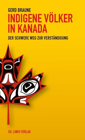 Gerd Braune. Indigene Völker in Kanada - Der schw
