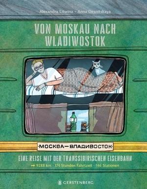 Litwina, Alexandra. Von Moskau nach Wladiwostok - Eine Reise mit der Transsibirischen Eisenbahn. Gerstenberg Verlag, 2021.