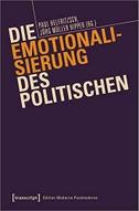 Die Emotionalisierung des Politischen