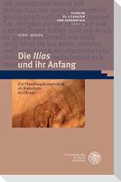 Die ,Ilias' und ihr Anfang